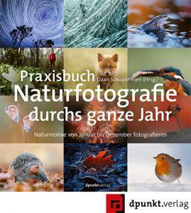 Praxisbuch Naturfotografie durchs ganze Jahr