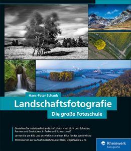 Landschaftsfotografie Die große Fotoschule