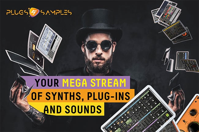 Your mega stream of synths, plug-ins and sounds – for one year!