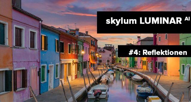 Skylum luminar AI: Reflektionen erstellen